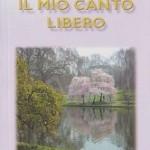 Presentazione Il mio canto libero di Maria Graziella Fiscato