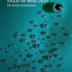 Figlio di Mercurio di Gabriella Bertizzolo