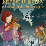 Bridget O'Malley e i misteri di Rocksource di Sabrina Lagoteta
