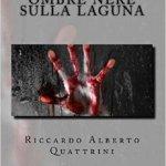 Ombre nere sulla laguna di Riccardo Alberto Quattrini