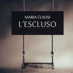 Recensione L'escluso di Maria Clausi