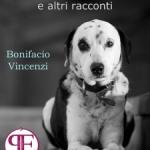 Recensione Testimone un cane e altri racconti di Bonifacio Vincenzi