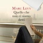 Quello che non ci siamo detti di Marc Levy