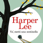 Va', metti una sentinella di Harper Lee