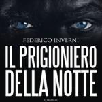 Recensione Il prigioniero della notte di Federico Inverni