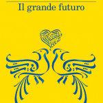 Recensione Il grande futuro di Giuseppe Catozzella