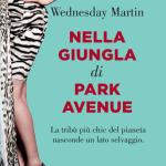 Nella giungla di Park Avenue di Wednesday Martin