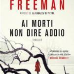 Ai morti non dire addio di Brian Freeman