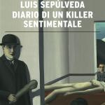 Diario di un killer sentimentale di Luis Sepulveda