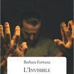 L'invisibile di Barbara Fortuna