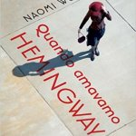 Quando amavamo Hemingway di Naomi Wood