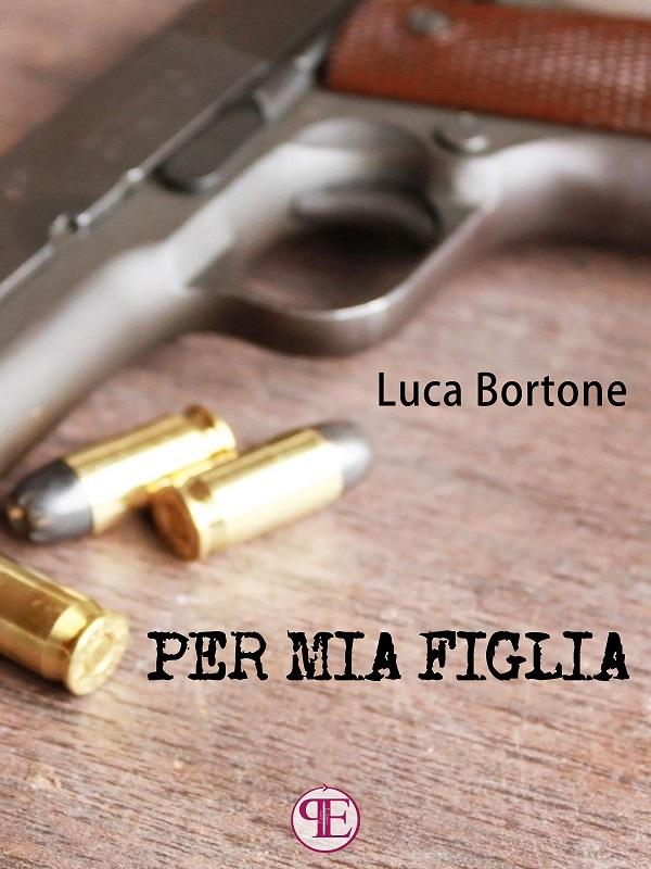 Per mia figlia - Luca Bortone