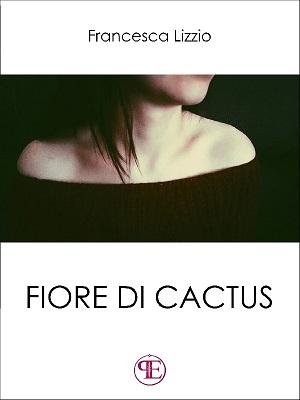 Fiore di cactus - Francesca Lizzio