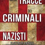 Sulle tracce dei criminali nazisti di Andrew Nagorski