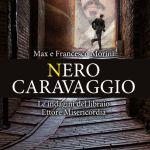 Recensione: Nero Caravaggio di Max e Francesco Morini