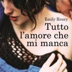 Tutto l'amore che mi manca di Emily Henry
