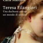 Teresa Filangieri – Una duchessa contro un mondo di uomini di C. Marcone