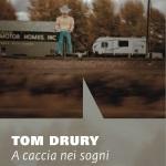 A caccia nei sogni di Tom Drury