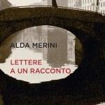 Lettere a un racconto di Alda Merini