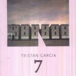 7 di Tristan Garcia