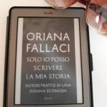 Solo io posso scrivere la mia storia di Oriana Fallaci
