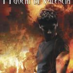 I fuochi di Valencia di Elena Covani