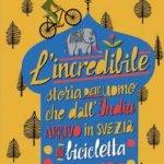 L'incredibile storia dell'uomo che dall'India arrivò in Svezia in bicicletta per amore di Per J. Anderson