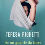 Se mi guardo da fuori di Teresa Righetti