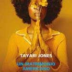 Un matrimonio americano di Tayari Jones