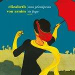 Una principessa in fuga di Elizabeth Von Arnim