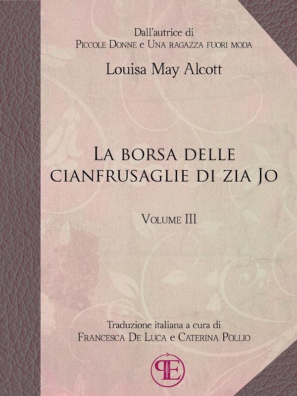 La borsa delle cianfrusaglie di Zia Jo (Vol. III) - L.M. Alcott