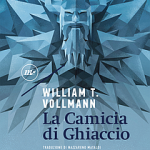 La camicia di ghiaccio di William T. Vollmann