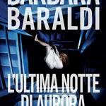 L'ultima notte di Aurora di Barbara Baraldi